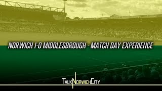 NORWICH 1-0 MIDDLESBROUGH - MATCH DAY EXPERIENCE