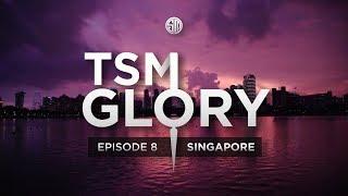 TSM: Glory - Episode 8 - Singapore