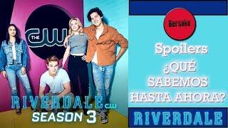 Riverdale 3ra Temporada: ¿QUÉ SABEMOS HASTA AHORA? || Spoilers Estreno y Trama