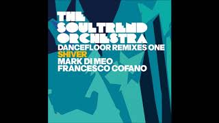 The soultrend Orchestra Feat Frankie Pearl - Shiver (Mark Di Meo Remix)