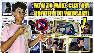 (2018 UPDATED) **FREE** HOW TO MAKE BORDER AROUND WEBCAM WHILE STREAMING!! NO PHOTOSHOP NEEDED