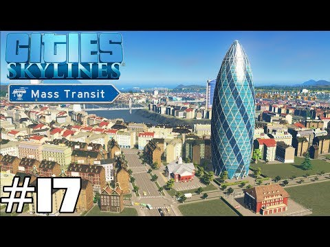Cities: Skylines Mass Transit #17 - The Gherkin