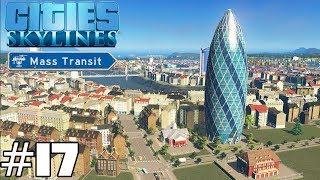 Cities Skylines Mass Transit 17 - The Gherkin