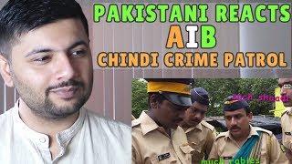 Pakistani Reacts to AIB : Chindi Crime Patrol Ft. Zakir Khan