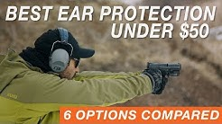 Best Ear Protection Options Under $50 - 6 Different Options Compared