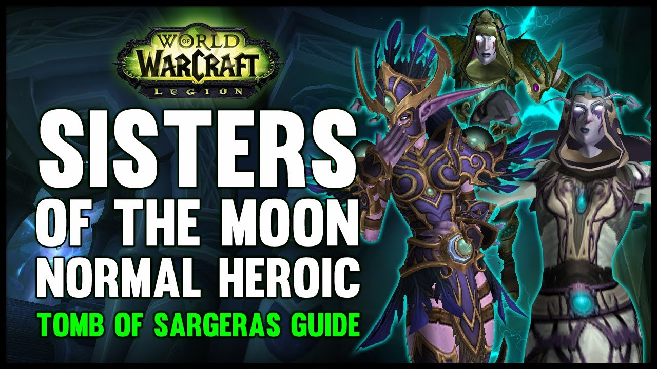 Sisters Of The Moon Normal Heroic Guide Fatboss Youtube