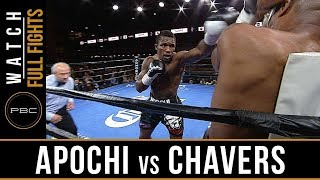 Apochi vs Chavers Full Fight: August 24, 2018 - PBC on FS1