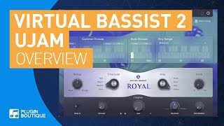 Virtual Bassist 2 by UJAM | Royal | New Features Getting Started | Royal 2 Mellow 2 Rowdy 2