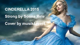 Cinderella 2015 Strong by Sonna Rele cover by Musik4ever4