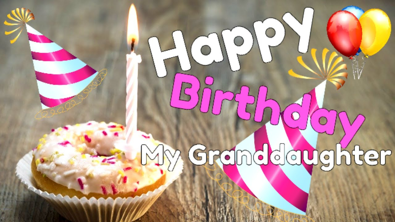 Happy Birthday Wishes For Granddaughter Birthday Messages Greetings Blessings For Granddaughter Youtube