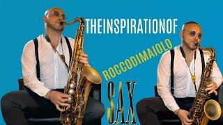 Rocco Di Maiolo sax -THE INSPIRATIONS OF SAX