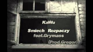 KaWu-Śmiech Rozpaczy feat.Grymass (Prod.Gregor)