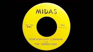 The Inspirations - Your Wish Is My Command