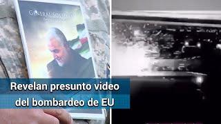 Revelan presunto video de bombardeo de EU sobre líderes iraníes en Bagdad