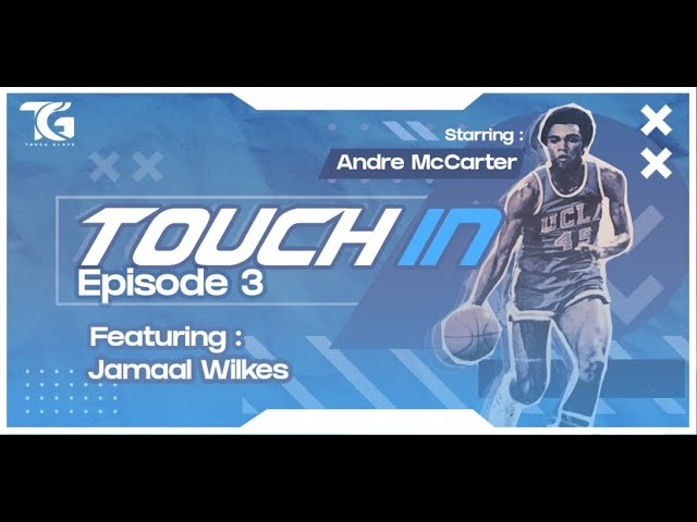 Touch In Ep.3 Ft The Legendary Former NBA Champion Jamaal Wilkes, Hosted by Andre McCarter