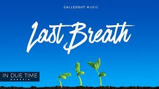 CalledOut Music - Last Breath Ft RAE RAE [Audio]