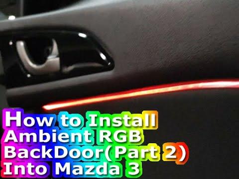 (Back Door)How to install ambient lighting in your Mazda 3