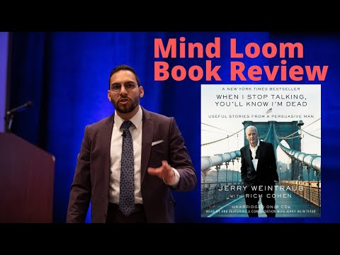 Mind Loom Book Review: When I Stop Talking You'll Know Im Dead By Jerry Weintraub