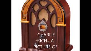 CHARLIE RICH  A PICTURE OF YOU YouTube Videos