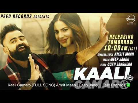 Kaali Camaro FULL SONG Amrit Maan  Deep Jandu  Brand New Punjabi Song 2016
