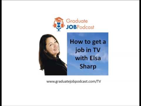How to get a job in TV with Elsa Sharp - Graduate Job Podcast #13