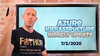 Azure Infrastructure Weekly Update - 5th July 2020