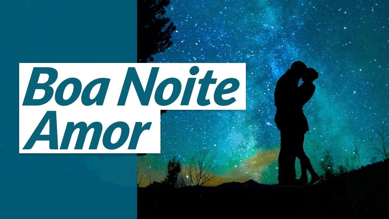 Boa Noite Amor: Mensagem De Boa Noite Amor ️ (Durma Bem, Meu Amor)