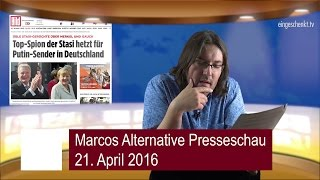 Marcos Alternative Presseschau vom 21.04.2016