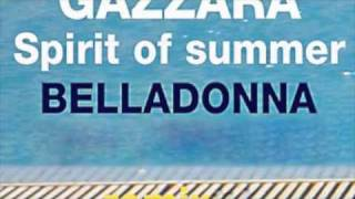 Gazzara - The spirit of summer (Belladonna remix)