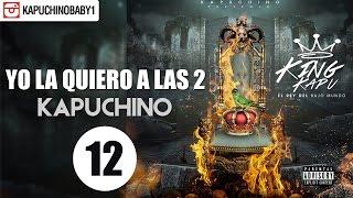 Yo La Quiero A Las 2 [Audio] - Kapuchino [Track 12]