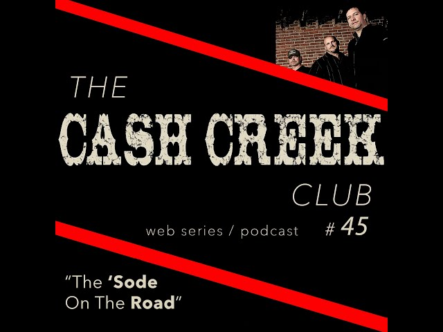 The Cash Creek Club #45 (The 'Sode on the Road) Country Music Talk Show