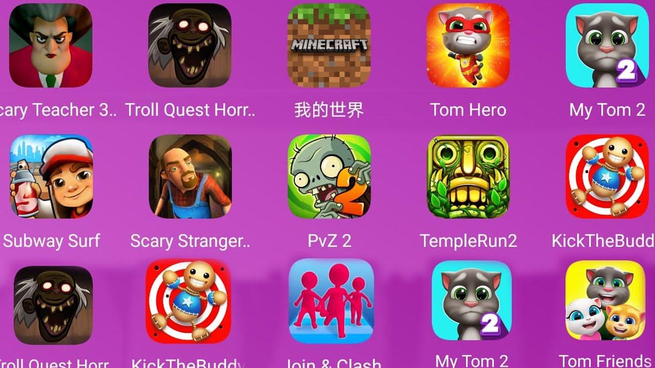 Troll Quest Horror 3,Join & Clash,Scary Teacher 3D,Tom Friends,My Talking Tom 2,Minecraft,,Tom Hero