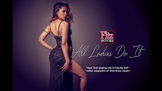 ALL LADIES DO IT Film Song of Sejal Shah - #Fliz Movies