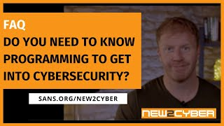 Do you need to know programming to get into Cybersecurity - FAQ w. James Lyne, SANS Institute