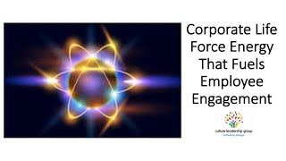 Corporate Life Force Energy That Fuels Engagement and High Performance