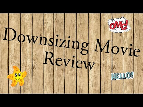 Downsizing Movie personal Review and thoughts