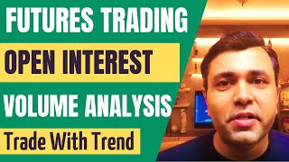Open Interest Analysis For Futures Trading - Open Interest And Volume - Part 1