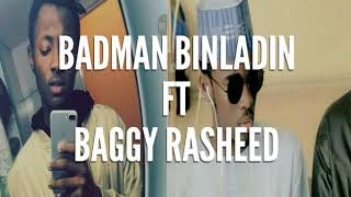 Badman binladin and Baggy rasheed Roll up remix(official audio)