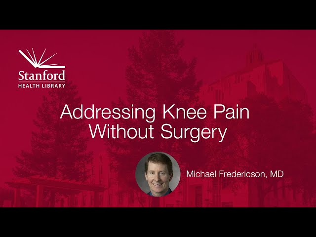 Stanford Doctor on Addressing Knee Pain Without Surgery