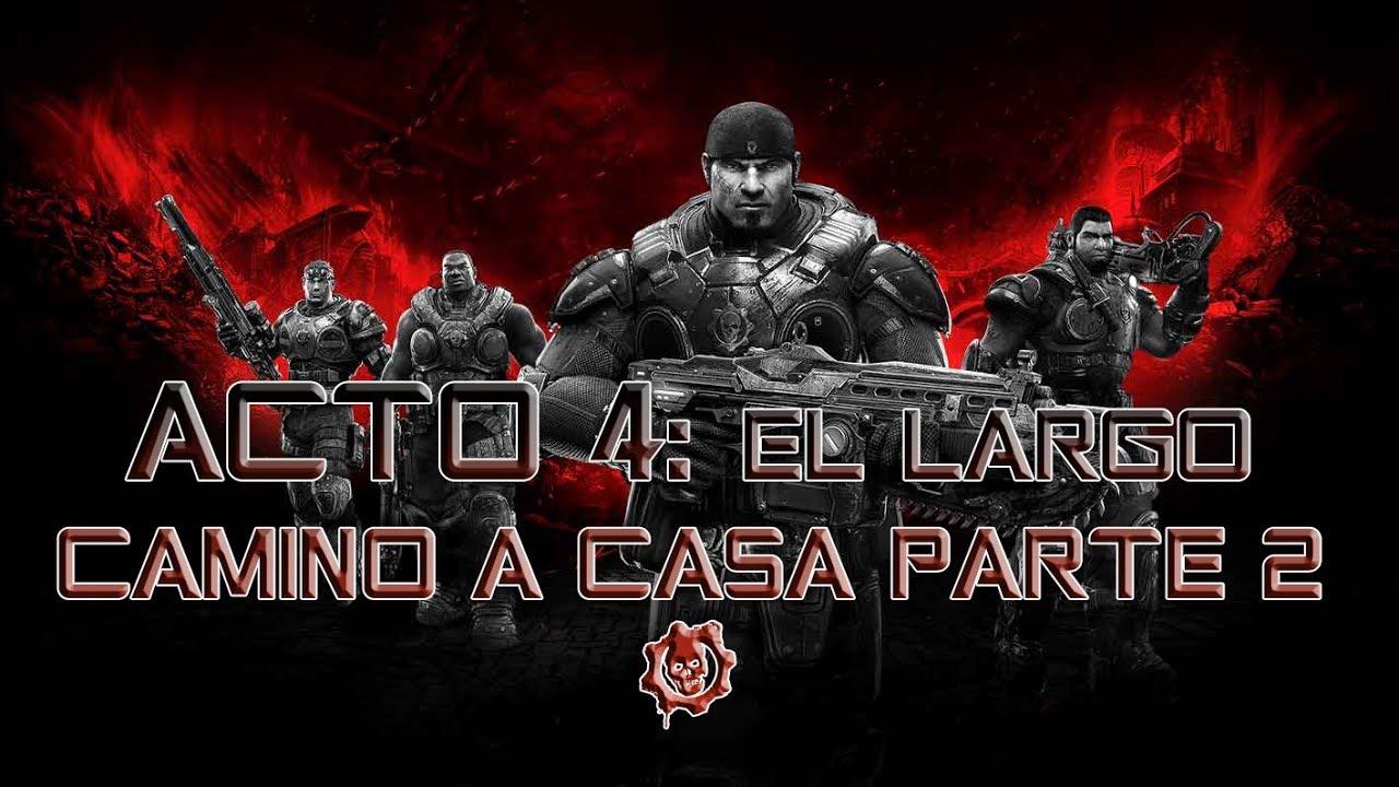 gears of war acto 4 el largo camino a casa parte 2 - youtube