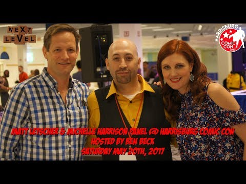 Matt Letscher & Michelle Harrison Panel @ Harrisburg Comic Con  Saturday May 20th, 2017