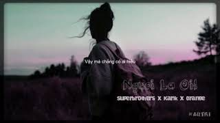Người Lạ Ơi  ( lyric ) - Karik   cre ...