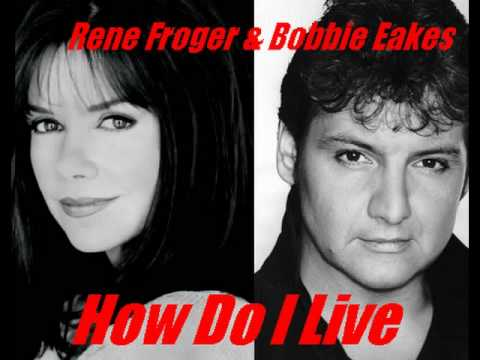 RENE FROGER & BOBBIE EAKES How do i live (1998) (Dianne Warren) (Bold and the Beautiful) HQ