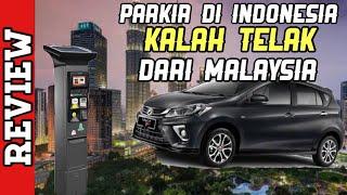 PARKIR DI MALAYSIA LEBIH CANGGIH DARI INDONESIA