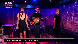 "The Chances Perform ""No Escape"" on AXS Live"