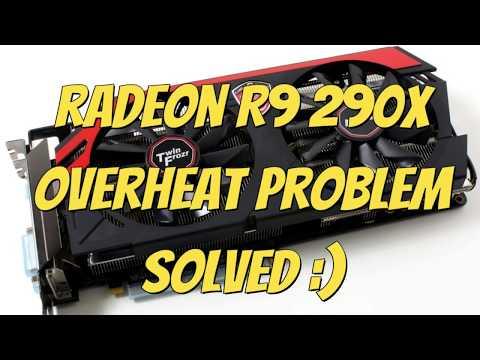 Radeon R9 290 X Overheat Problem Solved