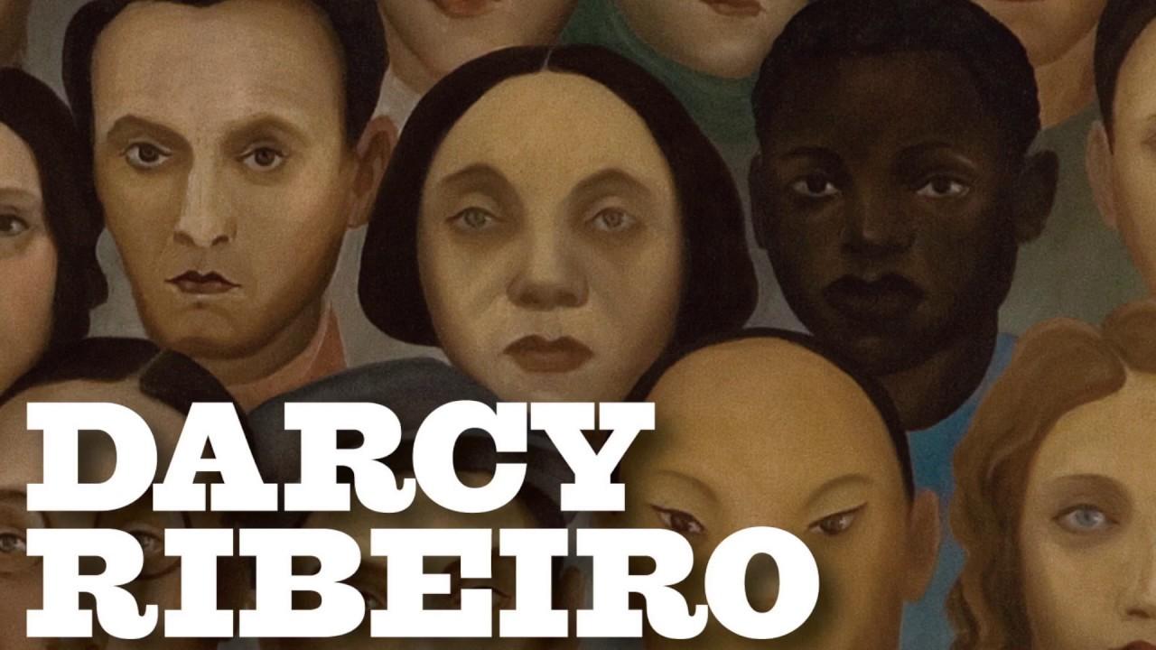 Darcy Ribeiro A Educação Como Legado Youtube