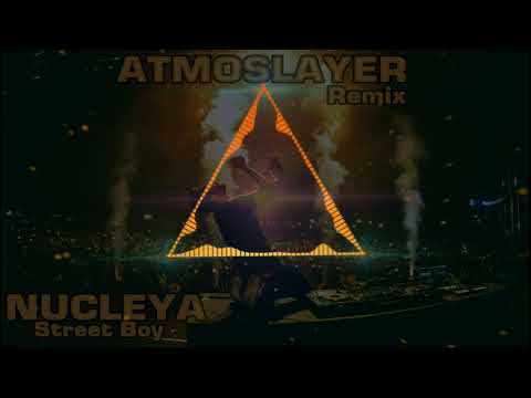 NUCLEYA - Street Boy (Atmoslayer Remix)