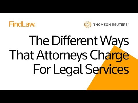The Different Ways that Attorneys Charge for Legal Services