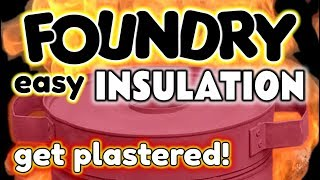 How to Insulate Your Foundry – GET PLASTERED by VOG (VegOilGuy)